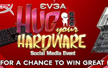 EVGA's Hug Your Hardware Giveaway: Win Gaming Computer Parts Bundle [CLOSED]