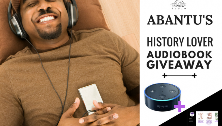 Abantu's History Lover Audiobook Giveaway: Win An Amazon Echo Dot [CLOSED]