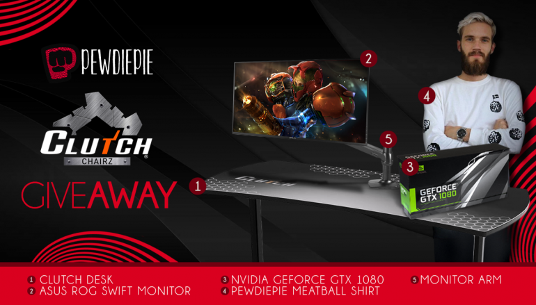 PewDiePie Giveaway: Win A Clutch Desk, Gaming Monitor, Nvidia Geforce GTX 1080 [CLOSED]