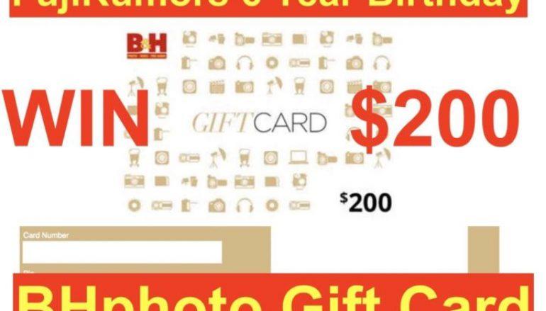 FujiRumor Birthday Giveaway: Win A $200 B&H Photo Gift Card [CLOSED]