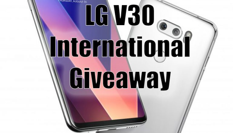 lg phone giveaway lg v30 international giveaway win a lg v30 android phone 1470