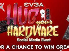 EVGA's Hug Your Hardware Giveaway: Win Gaming Computer Parts Bundle [CLOSED]