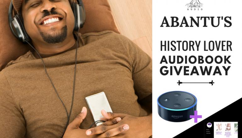 Abantu's History Lover Audiobook Giveaway: Win An Amazon Echo Dot [CLOSED]
